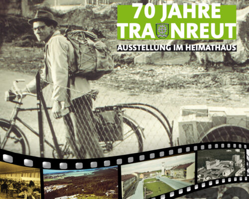 Ausstellung 70 Jahre Traunreut