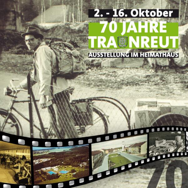 70 JAHRE TRAUNREUT Erlebnisausstellung mit Bildern und Objekten aus 70 Jahren Stadtgeschichte