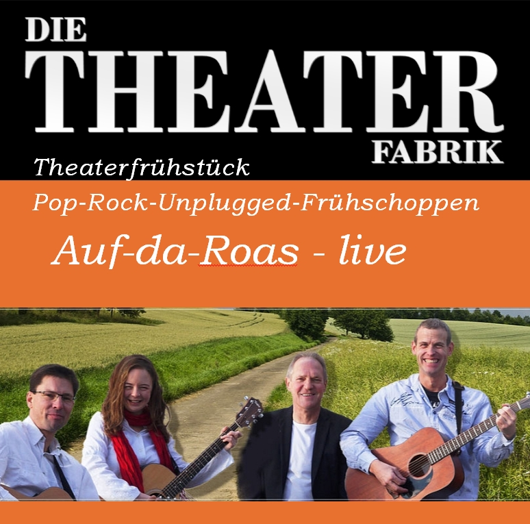 "Theaterfrühstück – ""Auf da Roas"" live"