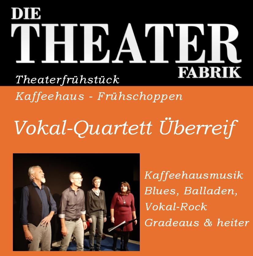 Abgesagt! Theaterfrühstück – Vokal-Quartett Überreif